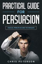 Practical Guide for Persuasion