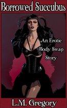 Borrowed Succubus: An Erotic Body Swap Story