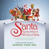 Santa Remembers All Good Kids