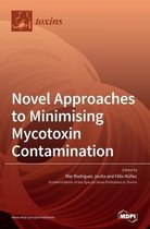 Novel Approaches to Minimising Mycotoxin Contamination