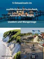 5 Ostseeinseln im ausführlichem Urlaubscheck, Fehmarn, Poel, Rügen, Usedom und Wangerooge