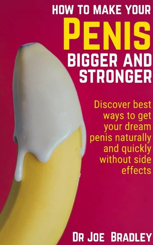 Penis bigger make your to How To