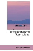 A History of the Great War, Volume I