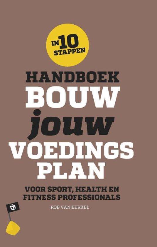 Handboek bouw jouw voedingsplan - Rob van Berkel |