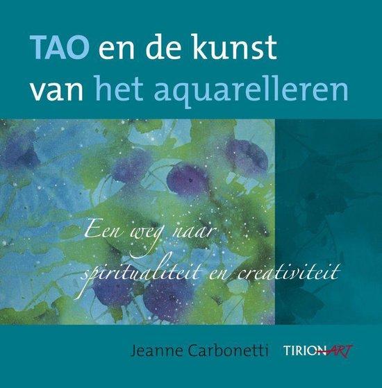Tao en de kunst van het aquarelleren - Jeanne Carbonetti   Fthsonline.com