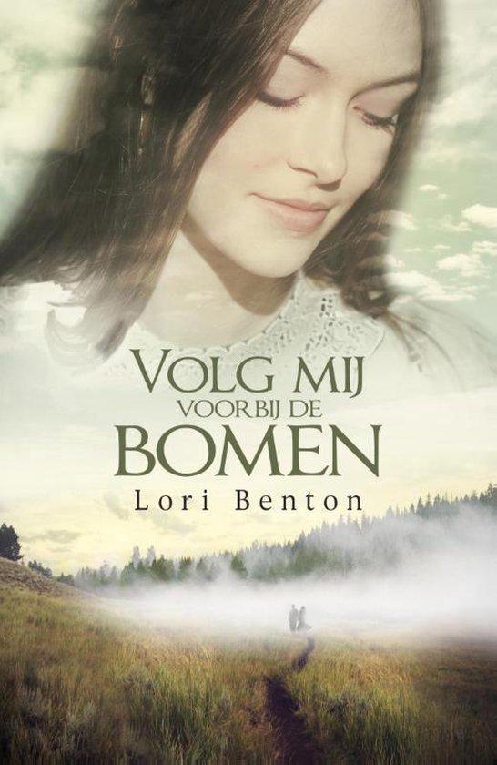 Volg mij voorbij de bomen - Lori Benton |
