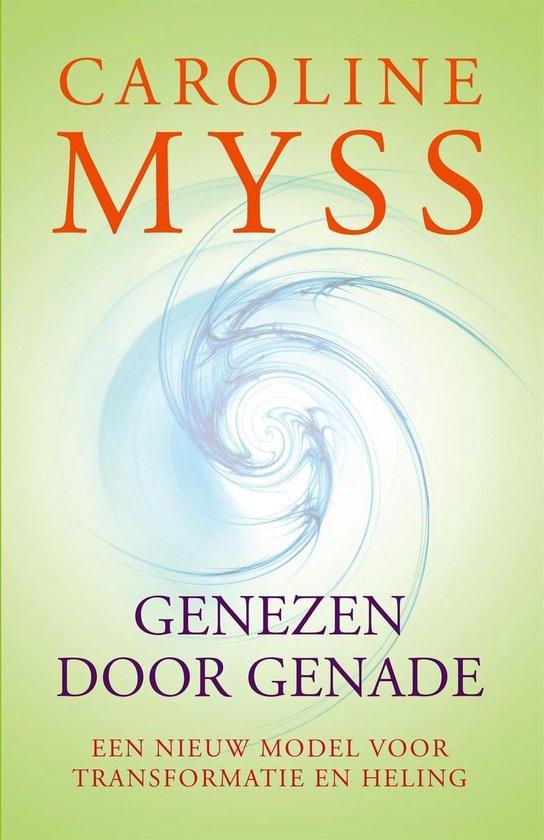 Genezen door genade - Caroline M. Myss  