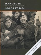 Handboek voor de dienstplichtig soldaat B.D.