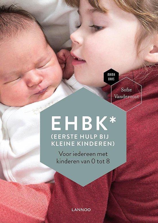 EHBK* (*Eerste Hulp Bij Kleine Kinderen) - Sofie Vanderoost |