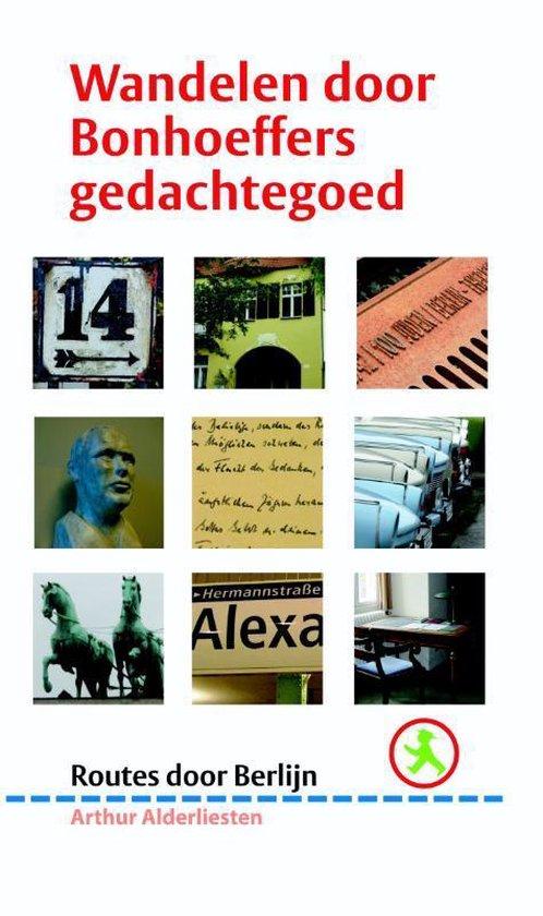 Wandelen door Bonhoeffers gedachtegoed - Arthur Alderliesten | Readingchampions.org.uk