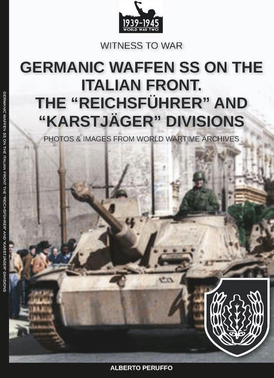 """Germanic Waffen SS on the Italian front. The ''Reichsführer'' and ''Karstjäger'' divisions"""""""