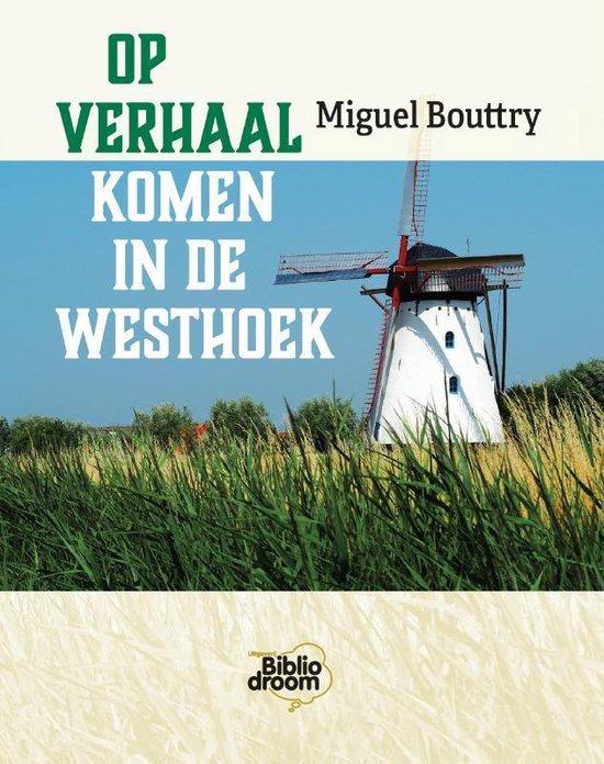 Op verhaal komen in de Westhoek - Miguel Bouttry | Fthsonline.com