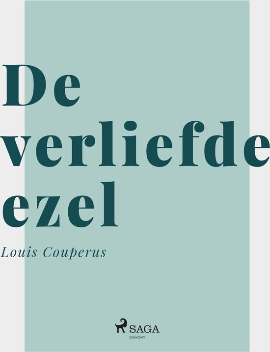 De verliefde ezel - Louis Couperus |