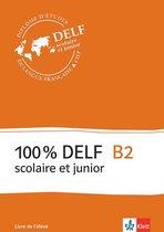 100% DELF scolaire et junior B2 livre d'élève + MP3