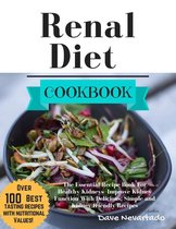 Renal Diet Cookbook: The Essential Recipe Book For Healthy Kidneys -Improve Kidney Function With Delicious, Simple and Kidney-friendly Recipes