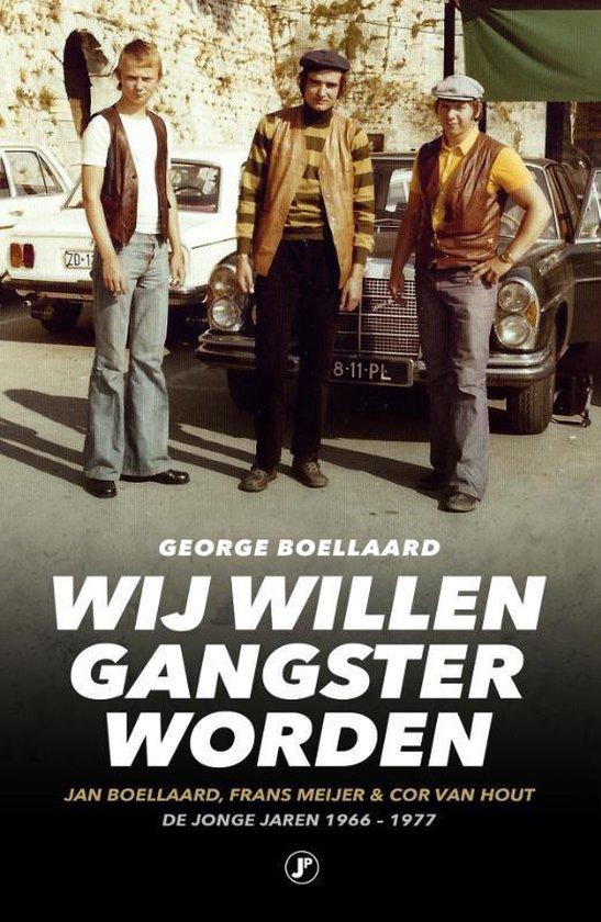 Boek cover True Crime  -   Wij willen gangster worden van George Boellaard (Paperback)