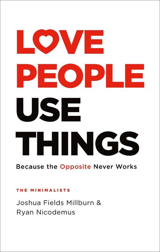 Boek cover Love People, Use Things van Joshua Fields Millburn (Onbekend)