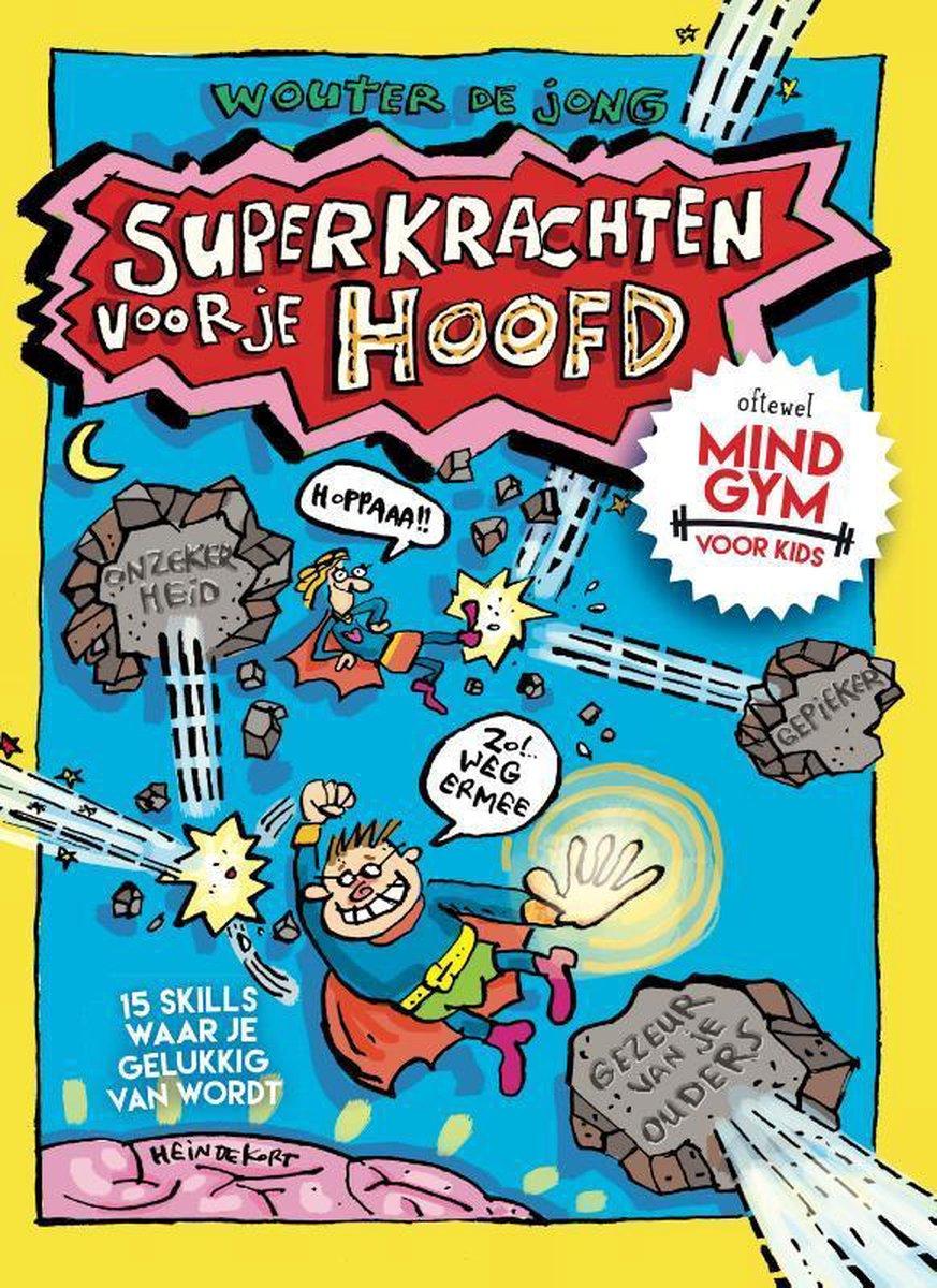Superkrachten voor je hoofd: MINDGYM voor Kids - Wouter de Jong