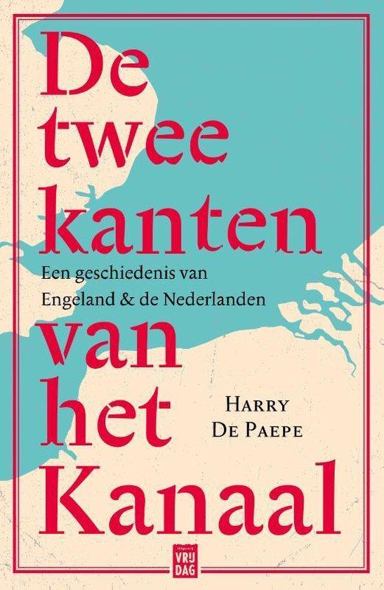 De twee kanten van het Kanaal - Harry de Paepe |