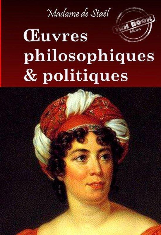 OEuvres philosophiques et politiques de Madame de Staël [Nouv. éd. revue et mise à jour]