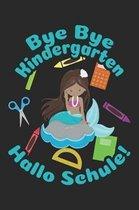 Bye Bye Kindergarten - Hallo Schule!: Kariertes A5 Meerjungfrau Heft f�r das Schulkind das Sch�ler in der ersten Klasse wird