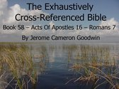 Book 58 – Acts Of Apostles 16 – Romans 7 - Exhaustively Cross-Referenced Bible