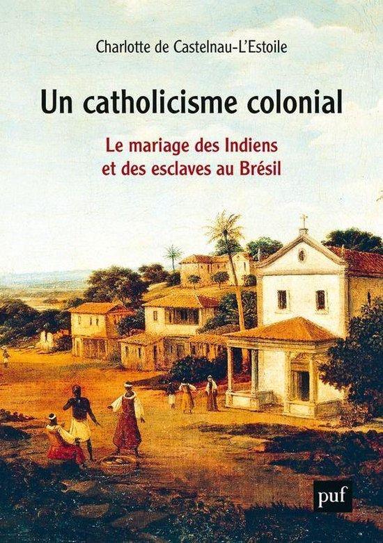 Un catholicisme colonial