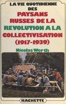 La vie quotidienne des paysans russes, de la Révolution à la collectivisation : 1917-1939