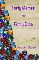 Forty Games for Forty Dice