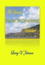 The Young 'human Girl Dynamotors' ...Unleashed