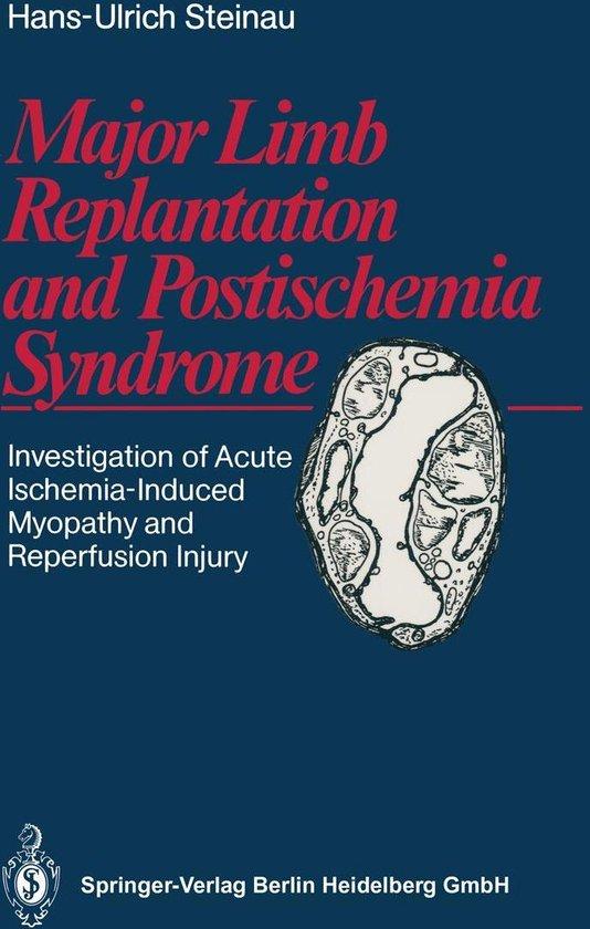 Major Limb Replantation and Postischemia Syndrome