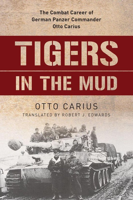Boek cover Tigers in the Mud van Otto Carius (Onbekend)