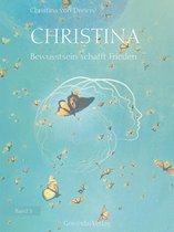 Christina, Band 3: Bewusstsein schafft Frieden