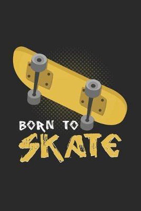 Born to skate: 6x9 Skateboarding - dotgrid - dot grid paper - notebook - notes