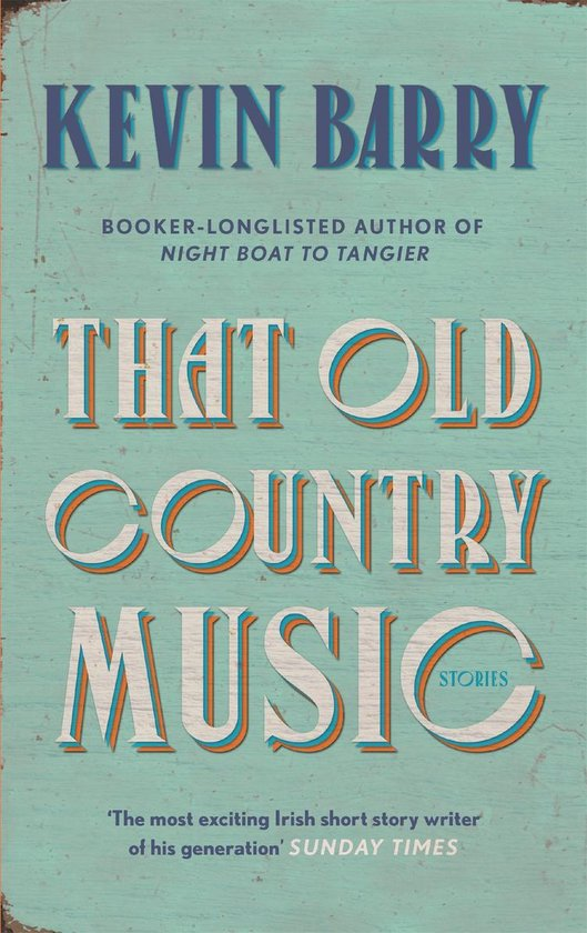 Boek cover That Old Country Music van Kevin Barry (Onbekend)