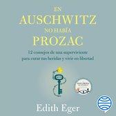 En Auschwitz no había Prozac
