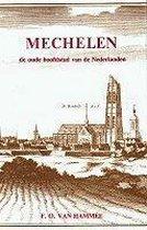 Mechelen. oude hoofdstad der nederlanden