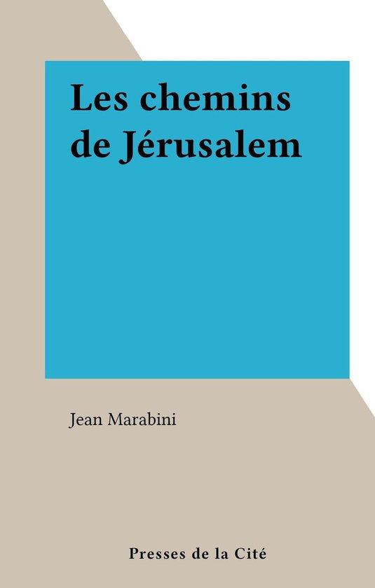 Les chemins de Jérusalem