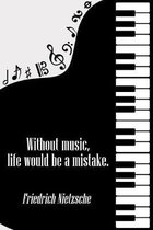 Without Music Life Would be a Mistake: DIN-A5 sheet music book with 100 pages of empty staves for composers and music students to note melodies and mu