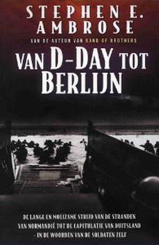 Van D Day Tot Berlijn