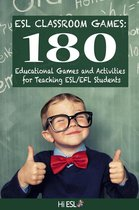 ESL Classroom Games: 180 Educational Games and Activities for Teaching ESL/EFL Students