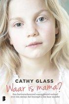 Boek cover Waar is mama? van Cathy Glass (Paperback)