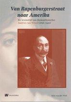 Van Rapenburgerstraat naar Amerika. De levenstijd van diamantbewerker Andries van Wezel (1856-1921)