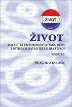 Život - Pokret za preporod hrvatskog duha i poticanje nataliteta u Hrvatskoj - Knjiga 3