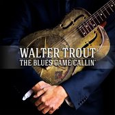 Walter Trout - Blues Came Callin'