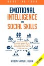 Boosting Your Emotional Intelligence and Social Skills: Discover How High Performing Leaders Use EQ To Close Sales Deals and Boost Relationships in Life with the 2.0 Practical Guide