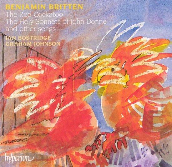 CD cover van Britten: Red Cockatoo, Holy Sonnets of John Donne van Graham Johnson Ian Bostridge Ten