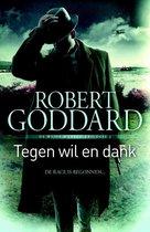 Tegen wil en dank - Robert Goddard