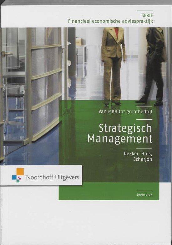 Boek cover Financieel economisch adviespraktijk  -  Strategisch management Van MKB tot grootbedrijf van H.J. Dekker (Paperback)