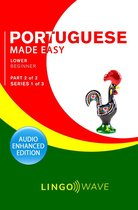 Portuguese Made Easy - Lower Beginner - Part 2 of 2 - Series 1 of 3